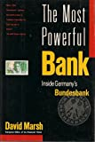 The Most Powerful Bank, David Marsh, 0812921585
