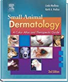 img - for Small Animal Dermatology: A Color Atlas and Therapeutic Guide, 2e by Linda Medleau DVM MS (2006-02-01) book / textbook / text book