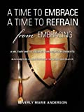 img - for A Time to Embrace A Time to Refrain from Embracing book / textbook / text book