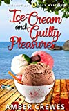 Ice Cream and Guilty Pleasures (Sandy Bay Cozy Mystery Book 9)