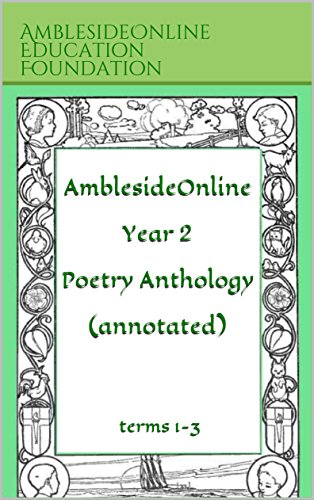 AmblesideOnline Year 2 Poetry Anthology (annotated):  terms 1-3