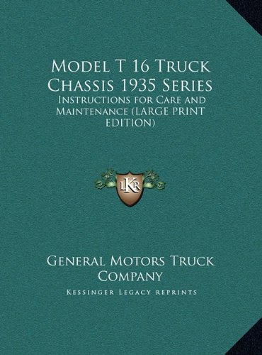 Download Model T 16 Truck Chassis 1935 Series: Instructions for Care and Maintenance (LARGE PRINT EDITION) ebook