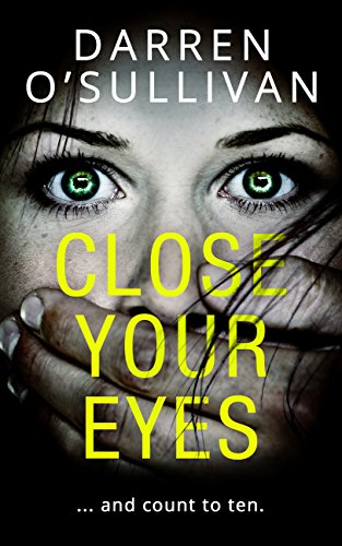 (Close Your Eyes: A gripping psychological thriller with a killer)