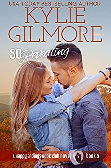 So Revealing (Happy Endings Book Club, Book 3) by [Gilmore, Kylie]