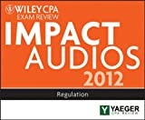 img - for Wiley CPA Exam Review 2012 Impact Audios: Regulation [Audiobook] [2012] (Author) P. Yaeger book / textbook / text book