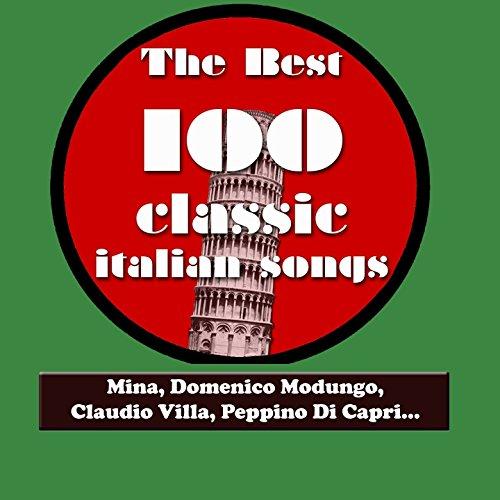 The Best 100 Classic Italian Songs Vol.2 (Mina, Domenico Modugno, Claudio Villa, Peppino Di Capri, Katia Ricciarelli, Adriano Celentano...) [Explicit]