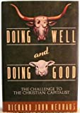 Doing Well and Doing Good, Richard J. Neuhaus, 0385425023
