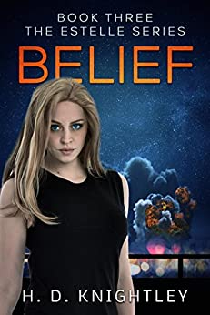 Belief (The Estelle Series Book 3) by [Knightley, H. D.]