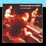 Phishbacher - Live 2005