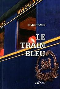 TRAIN BLEU par Didier Baux