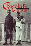 Chocolate Islands : Cocoa, Slavery, and Colonial Africa, Higgs, Catherine, 0821420747