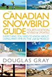 The Canadian Snowbird Guide: Everything You Need to Know about Living Part-Time in the USA and Mexico