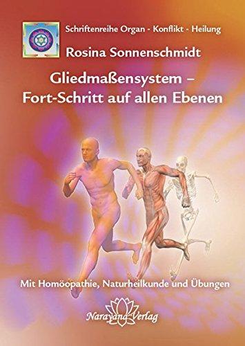 gliedmassensystem-fort-schritt-auf-allen-ebenen-band-11-schriftenreihe-organ-konflikt-heilung-mit-homopathie-naturheilkunde-und-bungen