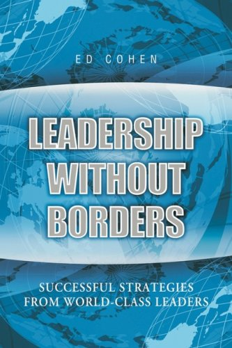 Leadership Without Borders: Successful Strategies from World-Class Leaders