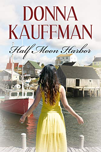Half Moon Harbor (The Bachelors Of Blueberry Cove Book 2)