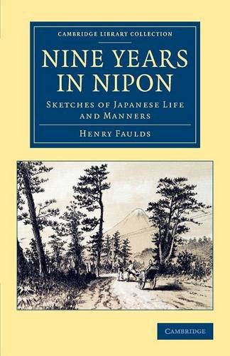 Nine Years in Nipon: Sketches of Japanese Life and Manners (Cambridge Library Collection - Travel and Exploration in Asia) pdf