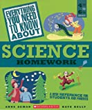 Everything You Need to Know about Science Homework, Kate Kelly and Anne M. Zeman, 0439625440