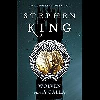 De donkere toren 5 - wolven van de Calla (De donkere toren (5))