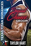 #7: The Second Chance Groom: Texas Titan Romances