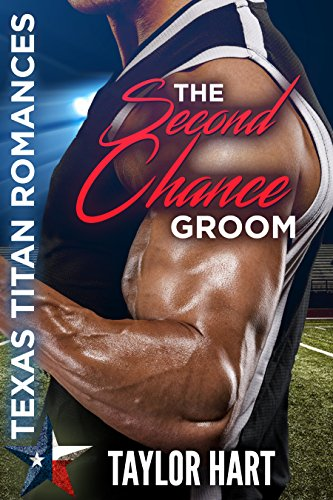 The Second Chance Groom: Texas Titan Romances cover