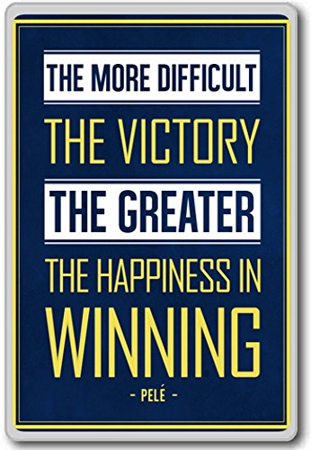 pele-the-more-difficult-the-victory-the-greater-the-happiness-in-winning-motivational-quotes-fridge-