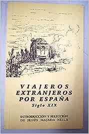 Viajeros extranjeros por España : siglo XIX: Amazon.es: Majada ...