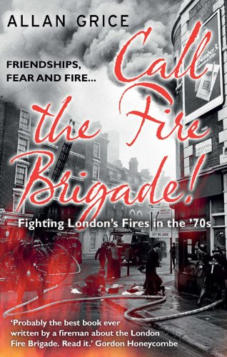 Call the Fire Brigade!: Fighting London's Fires in the '70s - Country Lane Dinner