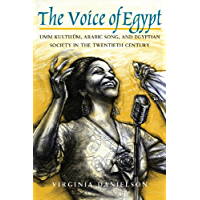 """The Voice of Egypt"": Umm Kulthum, Arabic Song, and Egyptian Society in the Twentieth Century (Chicago Studies in… book cover"