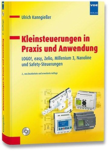 Kleinsteuerungen in Praxis und Anwendung: LOGO!, easy, Zelio, Millenium 3, Nanoline und Safety-Steuerungen
