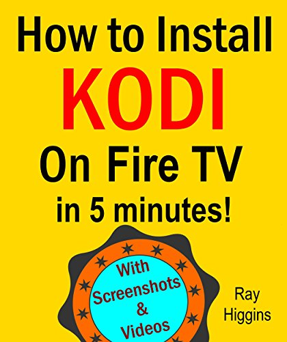 How to Install Kodi on Fire TV: A Step by Step Guide on How to Install Kodi on Fire TV:Fire Stick: (How to install kodi,home tv, amazon prime, digital ... for 2016!) (English Edition)