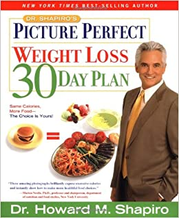 dr shapiros picture perfect weight loss 30 day plan howard m shapiro 9781579544171 amazoncom books