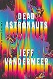 Dead Astronauts: A Novel