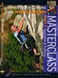 Masterclass Part 1: Technique and Training: Improve Your Climbing with Neil Gresham