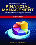 Introduction to the Financial Management of Healthcare Organizations, Sixth Edition 9781567936698