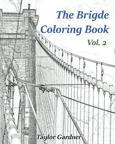 The Bridge Coloring Book vol. 2: Adult Sketch Book (Volume 2)