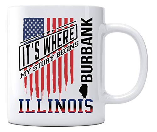Independence Day Celebration Ideas Coffee Mug Burbank Illinois It's Where My Story Begins Country Coffee Mug Gift - Happy Treason Day Ungrateful Colonials Unique Funny Mug 11oz