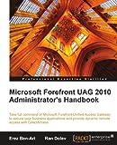 Microsoft Forefront UAG 2010 Administrators Handbook