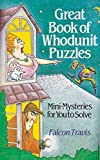 img - for [Great Book of Whodunnit Puzzles: Mini-mysteries for You to Solve] (By: Falcon Travis) [published: July, 1993] book / textbook / text book