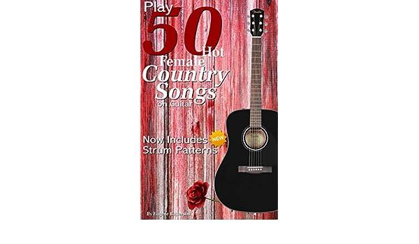 Play 50 Hot Female Country Songs On Guitar Full Song Lyrics
