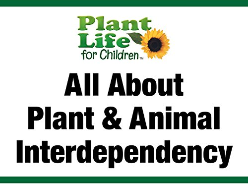 All About Plant & Animal Interdependency]()