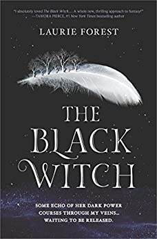The Black Witch: An Epic Fantasy Novel (The Black Witch Chronicles) by [Forest, Laurie]