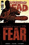 "Walking Dead #97 1st Print- ""Something to Fear"""