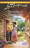 The Soldier's Sweetheart: A Single Dad Romance (Serendipity Sweethearts)