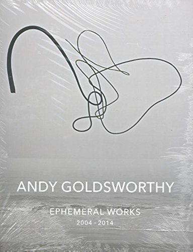 Andy Goldsworthy: Ephemeral Works: 2004-2014