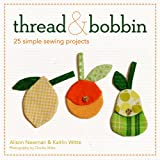 Thread and Bobbin, Alison Newman and Kaitlin Witte, 0981976263