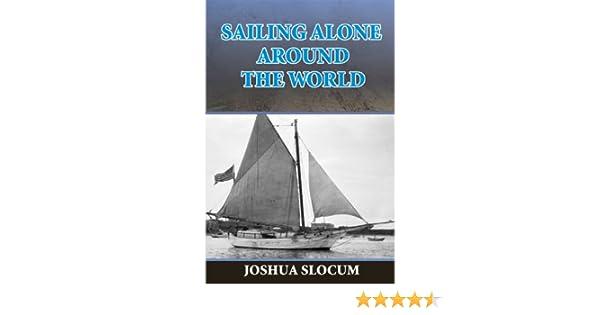 Sailing Alone Around the World (Illustrated) eBook: Joshua Slocum:  Amazon com au: Kindle Store