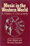 Music in the Western World: A History in Documents by Piero Weiss, Richard Taruskin (1984) Hardcover