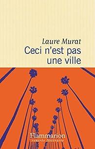 Ceci n'est pas une ville par Laure Murat