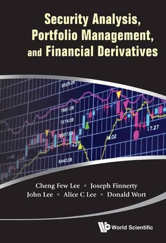 Security Analysis, Portfolio Management, and Financial Derivatives by Cheng Few Lee