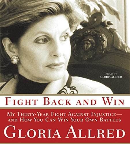 Fight Back and Win: My Thirty-year Fight Against Injustice--
